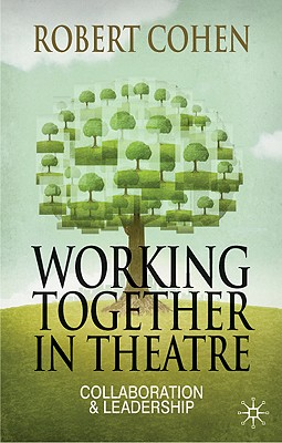 Working Together in the Theatre By Cohen, Robert